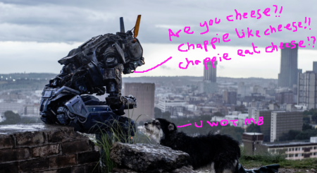 Oh Chappie, you so silly!
